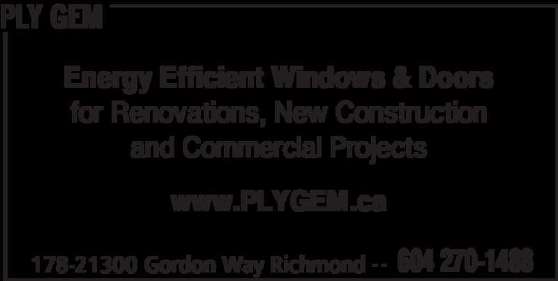 Ply Gem (604-270-1488) - Display Ad - PLY GEM 178-21300 Gordon Way Richmond 604 270-1488- - www.PLYGEM.ca Energy Efficient Windows & Doors for Renovations, New Construction and Commercial Projects