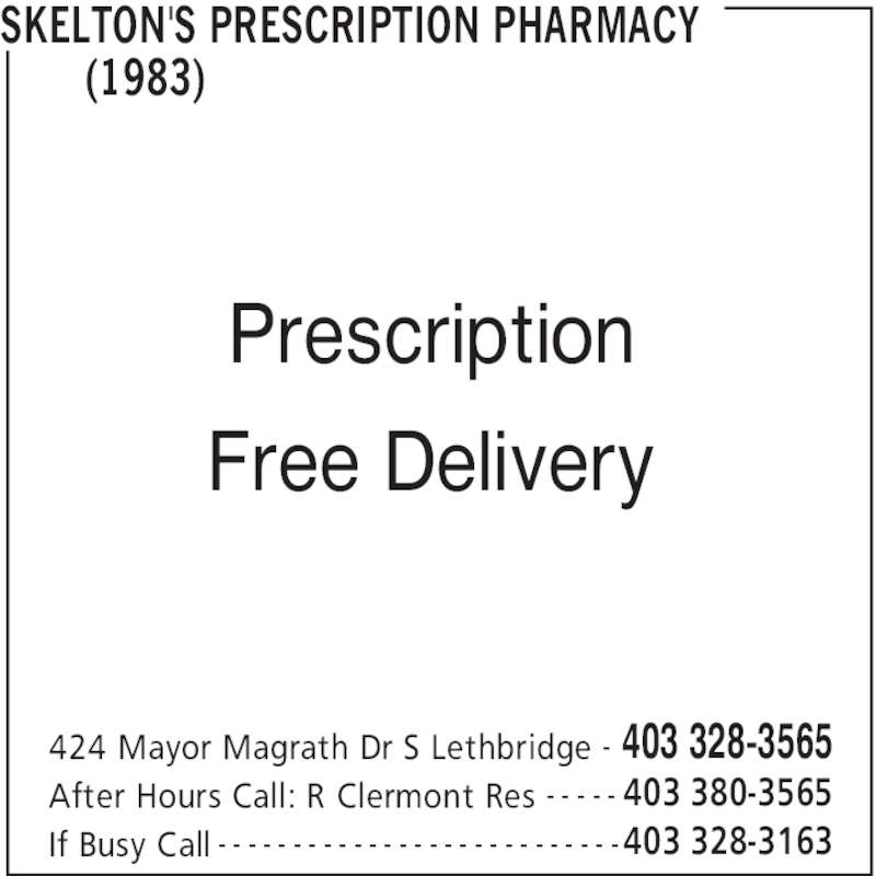 Skelton's Prescription Pharmacy (1983) (403-328-3163) - Display Ad - SKELTON'S PRESCRIPTION PHARMACY  (1983)  424 Mayor Magrath Dr S Lethbridge 403 328-3565- After Hours Call: R Clermont Res 403 380-3565- - - - - If Busy Call 403 328-3163- - - - - - - - - - - - - - - - - - - - - - - - - - - Prescription Free Delivery