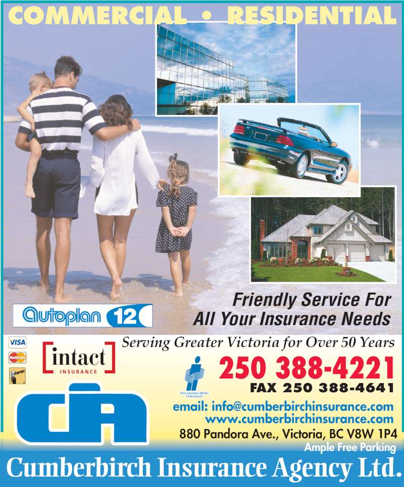 Cumberbirch Insurance Agency Ltd (250-388-4221) - Display Ad - Cumberbir ch  Insuran ce  Agency  Ltd.  COMMERCIAL • RESIDENTIAL  Friendly Ser vice For  All Y our Insurance Needs  250 388-4221  F AX 250 388-4641  880 Pandora Ave., Victoria, BC V8W 1P4 www.cumberbirchinsurance.com  Serving Greater Victoria for Over 50 Years Ample Free Parking