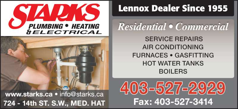 Starks Plumbing Heating & Electrical (403-527-2929) - Display Ad - Lennox Dealer Since 1955 Fax: 403-527-3414724 - 14th ST. S.W., MED. HAT Residential • Commercial 403-527-2929  SERVICE REPAIRS AIR CONDITIONING FURNACES • GASFITTING HOT WATER TANKS BOILERS