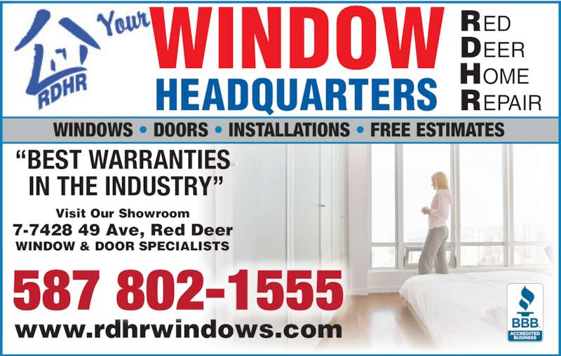"Red Deer Home Repair (403-342-4646) - Display Ad - Visit Our Showroom 7-7428 49 Ave, Red Deer WINDOW & DOOR SPECIALISTS www.rdhrwindows.com RED EER OME EPAIRR ""BEST WARRANTIES  IN THE INDUSTRY"" 587 802-1555 WINDOWS • DOORS • INSTALLATIONS • FREE ESTIMATES WINDOW HEADQUARTERS"