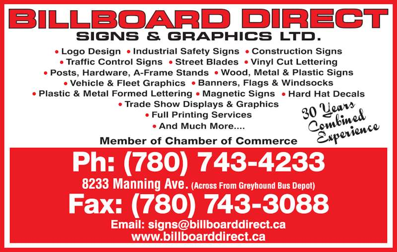 Billboard Direct Sign & Graphics (780-743-4233) - Display Ad - 8233 Manning Ave. (Across From Greyhound Bus Depot) www.billboarddirect.ca Member of Chamber of Commerce Fax: (780) 743-3088 Ph: (780) 743-4233