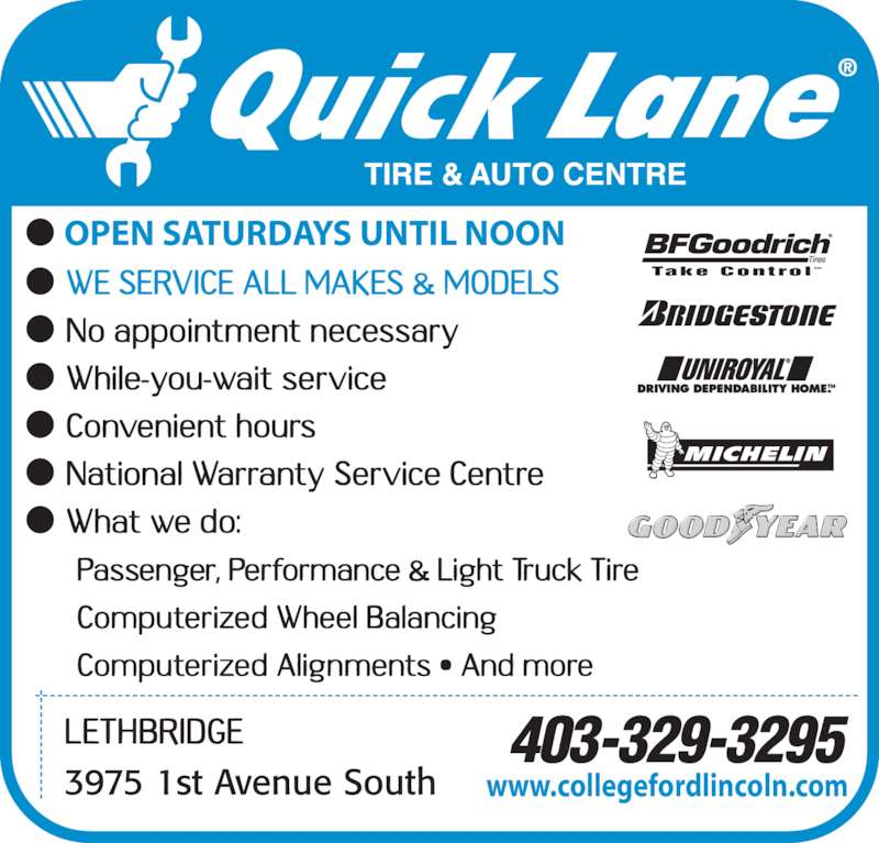 Quick Lane (403-329-3295) - Display Ad - www.collegefordlincoln.com 403-329-3295 Take Control tm OPEN SATURDAYS UNTIL NOON