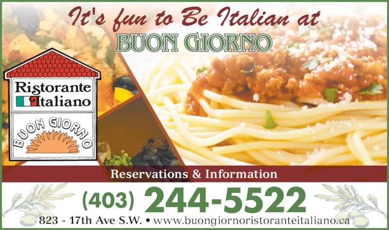 Buon Giorno Ristorante Italiano (403-244-5522) - Display Ad - BUON GIORNO Reservations & Information 823 - 17th Ave S.W. • www.buongiornoristoranteitaliano.ca 244-5522(403)