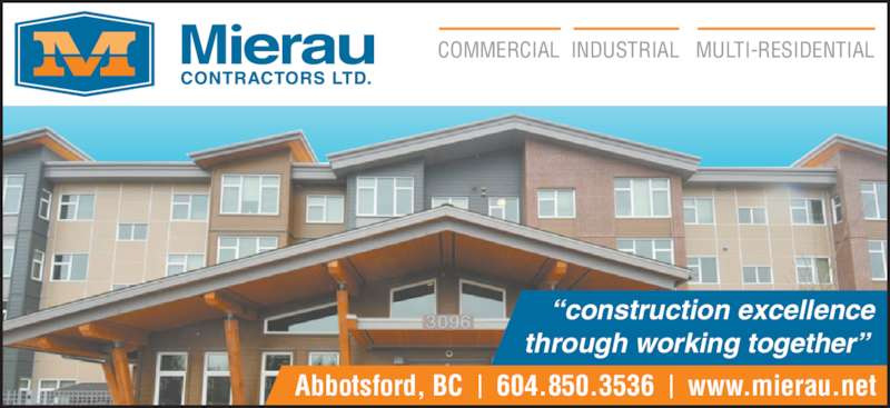 "Mierau Contractors Ltd (604-850-3536) - Display Ad - ""construction excellence  through working together"" Abbotsford, BC  