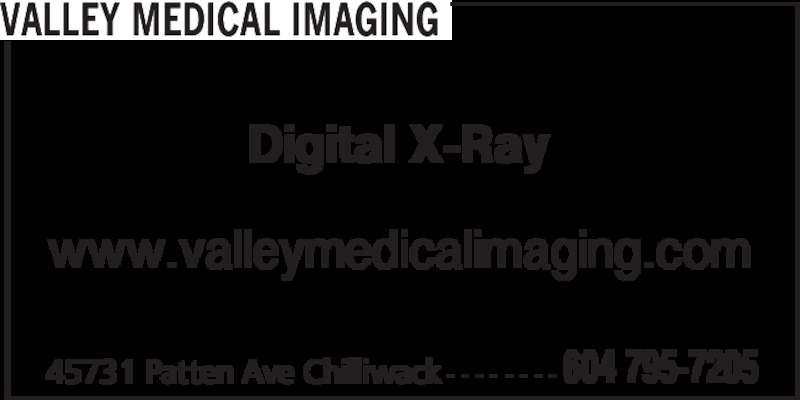 Valley Medical Imaging (604-795-7205) - Display Ad - 45731 Patten Ave Chilliwack - - - - - - - - 604 795-7205 VALLEY MEDICAL IMAGING Digital X-Ray www.valleymedicalimaging.com