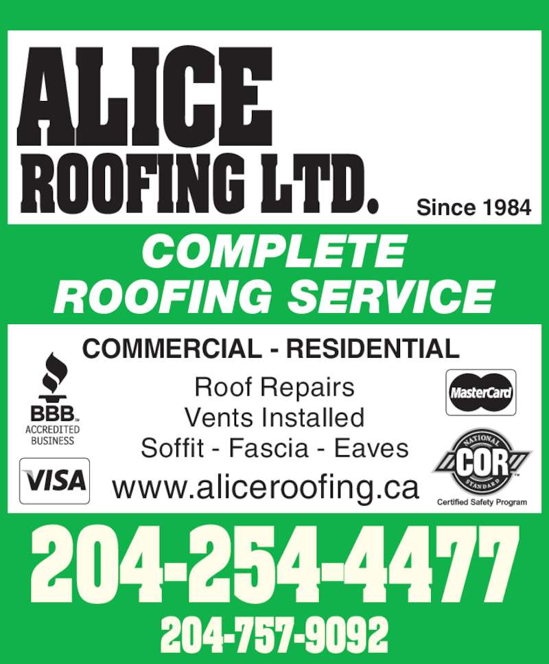Alice Roofing Ltd (204-757-9092) - Display Ad - ALICE ROOFING LTD. Roof Repairs Vents Installed Soffit - Fascia - Eaves COMPLETE ROOFING SERVICE COMMERCIAL - RESIDENTIAL  204-254-4477 www.aliceroofing.ca Since 1984 204-757-9092