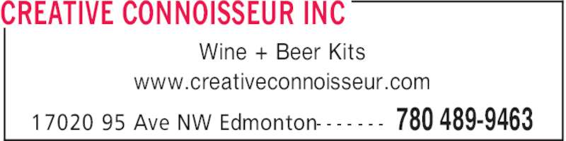 Creative Connoisseur Inc (780-489-9463) - Display Ad - CREATIVE CONNOISSEUR INC 780 489-946317020 95 Ave NW Edmonton- - - - - - - Wine + Beer Kits www.creativeconnoisseur.com