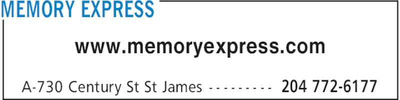 Memory Express (204-772-6177) - Display Ad - MEMORY EXPRESS 204 772-6177A-730 Century St St James - - - - - - - - - www.memoryexpress.com