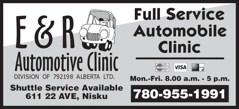 E & R Automotive Clinic (780-955-1991) - Display Ad - Mon.-Fri. 8.00 a.m. - 5 p.m. 780-955-1991Shuttle Service Available611 22 AVE, Nisku
