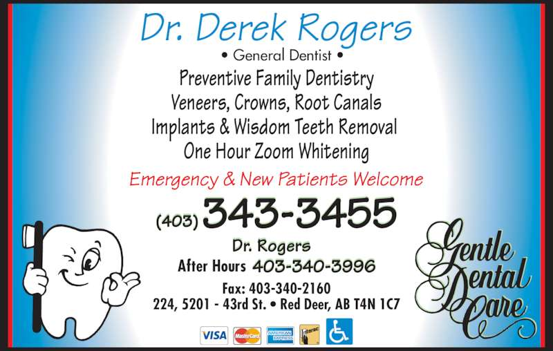 Dr Derek Rogers (403-343-3455) - Display Ad - Fax: 403-340-2160 224, 5201 - 43rd St. • Red Deer, AB T4N 1C7 • General Dentist • Preventive Family Dentistry Veneers, Crowns, Root Canals Implants & Wisdom Teeth Removal  One Hour Zoom Whitening After Hours