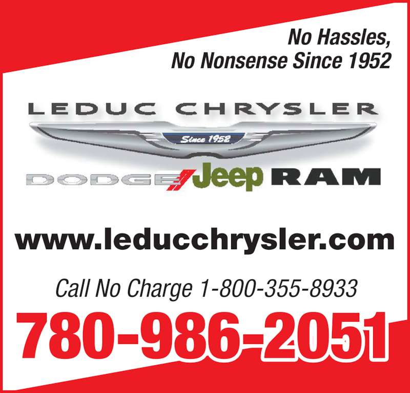 Leduc Chrysler Jeep (780-986-2051) - Display Ad - No Hassles, No Nonsense Since 1952 www.leducchrysler.com Call No Charge 1-800-355-8933 780-986-2051