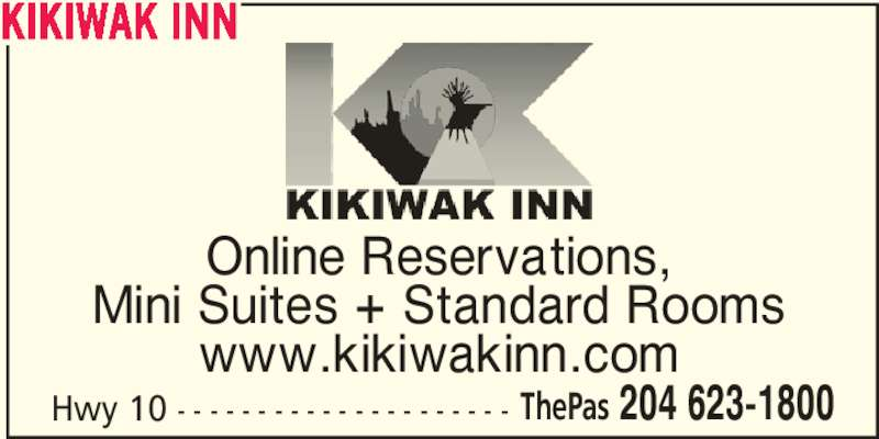 Kikiwak Inn (204-623-1800) - Display Ad - KIKIWAK INN Hwy 10 - - - - - - - - - - - - - - - - - - - - - ThePas 204 623-1800 Online Reservations, Mini Suites + Standard Rooms www.kikiwakinn.com