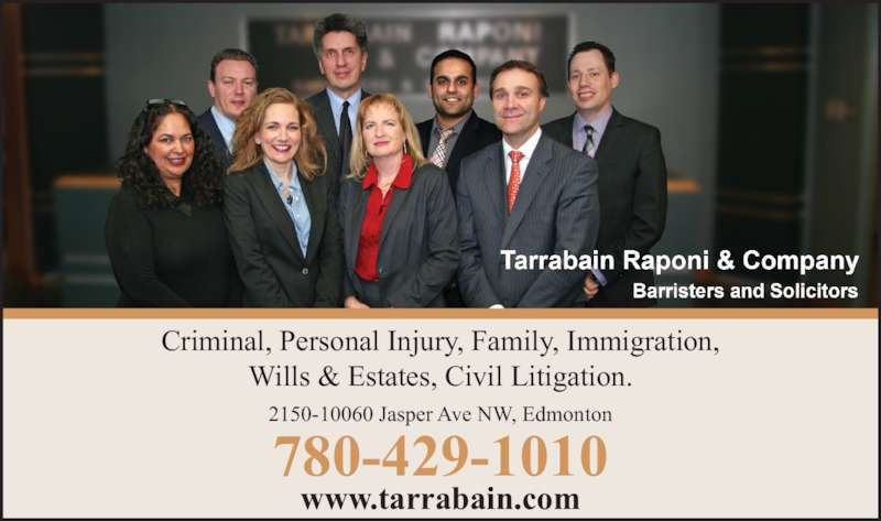 Tarrabain Raponi & Co (780-429-1010) - Display Ad - www.tarrabain.com 780-429-1010 2150-10060 Jasper Ave NW, Edmonton Criminal, Personal Injury, Family, Immigration, Wills & Estates, Civil Litigation.