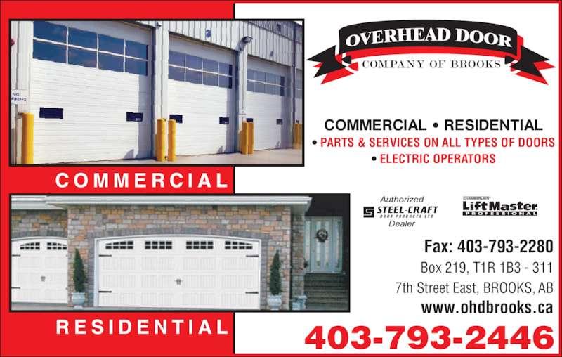 Overhead Door Company Of Brooks (403-793-2446) - Display Ad - CHAMBERLAIN® P R O F E S S I O N A L • PARTS & SERVICES ON ALL TYPES OF DOORS • ELECTRIC OPERATORS R E S I D E N T I A L C O M M E R C I A L Fax: 403-793-2280 Box 219, T1R 1B3 - 311 7th Street East, BROOKS, AB www.ohdbrooks.ca 403-793-2446