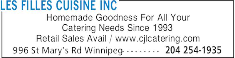 Les Filles Cuisine Inc (204-254-1935) - Display Ad - LES FILLES CUISINE INC 204 254-1935996 St Mary's Rd Winnipeg- - - - - - - - - Homemade Goodness For All Your Catering Needs Since 1993 Retail Sales Avail / www.cjlcatering.com