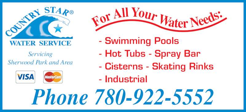 Country Star Water (780-922-5552) - Display Ad - Phone 780-922-5552 For A ll Your  Water Needs :  Servicing Sherwood Park and Area - Swimming Pools - Hot Tubs - Spray Bar - Cisterns - Skating Rinks - Industrial