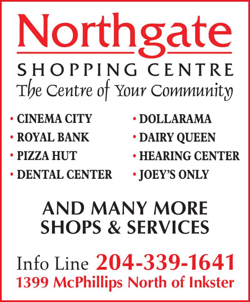 Northgate Shopping Centre (204-339-1641) - Display Ad - '1399 McPhillips North of Inkster AND MANY MORE SHOPS & SERVICES 204-339-1641
