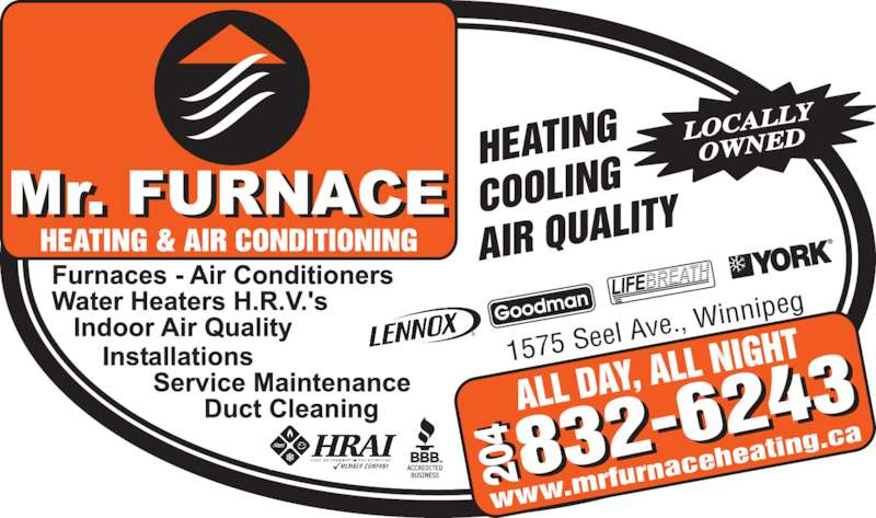 Mr Furnace Heating And Air Conditioning (204-832-6243) - Display Ad - LOCALL OWNED 1575 Se el Ave., W innipeg 20 20 www. mrfurn acehe ating.c LOCALL OWNED 1575 Se el Ave., W innipeg 20 20 www. mrfurn acehe ating.c