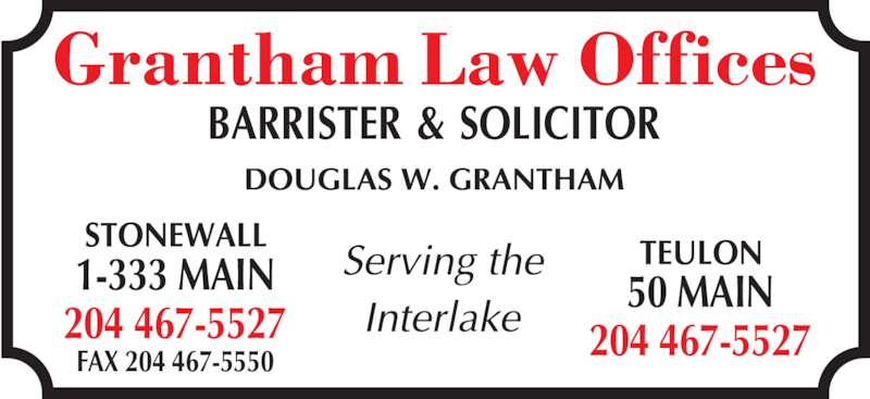 Grantham Law Offices (204-467-5527) - Display Ad - 1-333 MAIN 204 467-5527 FAX 204 467-5550 50 MAIN 204 467-5527