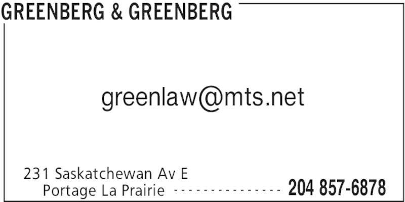 Greenberg & Greenberg (204-857-6878) - Display Ad - GREENBERG & GREENBERG 231 Saskatchewan Av E  204 857-6878Portage La Prairie - - - - - - - - - - - - - - -