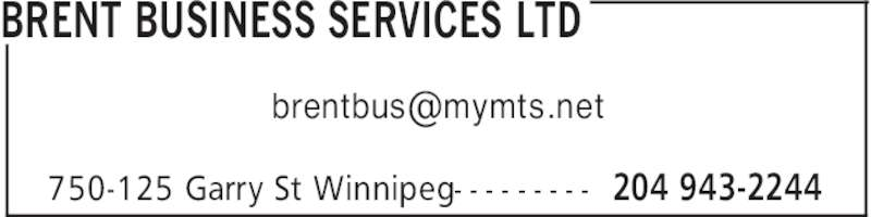 Brent Business Services Ltd (204-943-2244) - Display Ad - BRENT BUSINESS SERVICES LTD 204 943-2244750-125 Garry St Winnipeg- - - - - - - - -