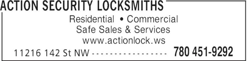 Action Security Locksmiths (780-451-9292) - Display Ad - ACTION SECURITY LOCKSMITHS 780 451-929211216 142 St NW - - - - - - - - - - - - - - - - - Residential ' Commercial Safe Sales & Services www.actionlock.ws