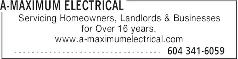 A-Maximum Electrical (604-341-6059) - Display Ad - A-MAXIMUM ELECTRICAL 604 341-6059- - - - - - - - - - - - - - - - - - - - - - - - - - - - - - - - - - Servicing Homeowners, Landlords & Businesses for Over 16 years. www.a-maximumelectrical.com