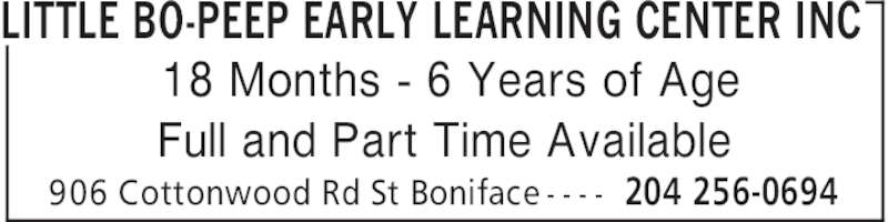 Little Bo-Peep Early Learning Center Inc (204-256-0694) - Display Ad - LITTLE BO-PEEP EARLY LEARNING CENTER INC 204 256-0694906 Cottonwood Rd St Boniface - - - - 18 Months - 6 Years of Age Full and Part Time Available
