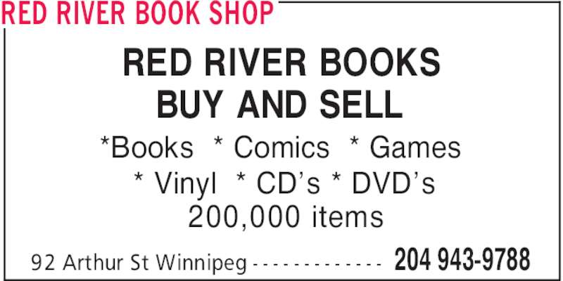Red River Book Shop (204-943-9788) - Display Ad - RED RIVER BOOK SHOP *Books  * Comics  * Games * Vinyl  * CD's * DVD's 200,000 items RED RIVER BOOKS BUY AND SELL 204 943-978892 Arthur St Winnipeg - - - - - - - - - - - - -