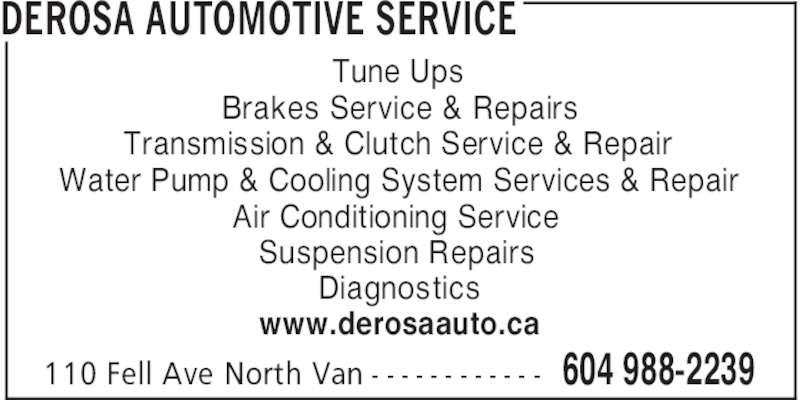 Derosa Automotive Service (604-988-2239) - Display Ad - DEROSA AUTOMOTIVE SERVICE 604 988-2239110 Fell Ave North Van - - - - - - - - - - - - Tune Ups Brakes Service & Repairs Transmission & Clutch Service & Repair Water Pump & Cooling System Services & Repair Air Conditioning Service Suspension Repairs Diagnostics www.derosaauto.ca