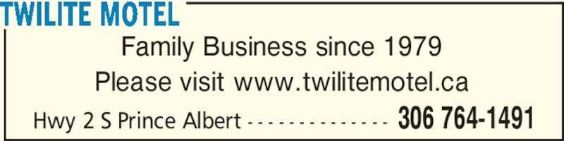 Twilite Motel (306-764-1491) - Display Ad - Hwy 2 S Prince Albert - - - - - - - - - - - - - - 306 764-1491 Family Business since 1979 Please visit www.twilitemotel.ca TWILITE MOTEL
