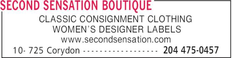 Second Sensation Boutique (204-475-0457) - Display Ad - SECOND SENSATION BOUTIQUE CLASSIC CONSIGNMENT CLOTHING WOMEN'S DESIGNER LABELS www.secondsensation.com 204 475-045710- 725 Corydon - - - - - - - - - - - - - - - - - -