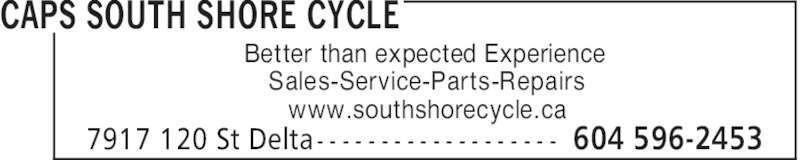 Caps South Shore Cycle (604-596-2453) - Display Ad - CAPS SOUTH SHORE CYCLE 604 596-24537917 120 St Delta - - - - - - - - - - - - - - - - - - - Better than expected Experience Sales-Service-Parts-Repairs www.southshorecycle.ca