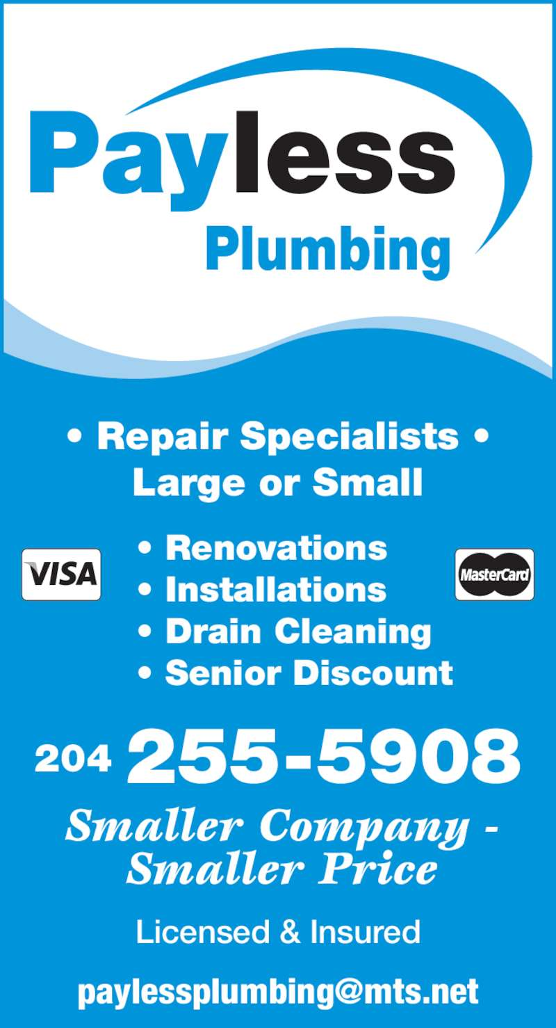 Payless Plumbing (204-255-5908) - Display Ad - Plumbing • Renovations • Installations • Drain Cleaning • Senior Discount Smaller Company - Smaller Price Licensed & Insured 204 255-5908 • Repair Specialists • Large or Small lessPay