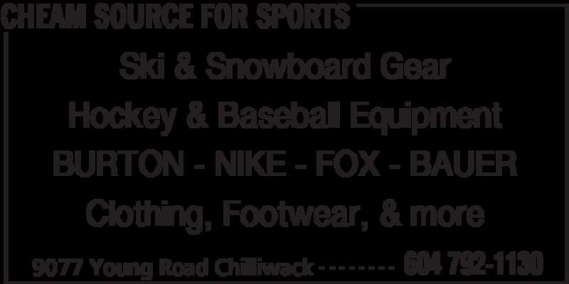 Cheam Source For Sports (604-792-1130) - Display Ad - CHEAM SOURCE FOR SPORTS 9077 Young Road Chilliwack 604 792-1130- - - - - - - - Ski & Snowboard Gear Hockey & Baseball Equipment BURTON - NIKE - FOX - BAUER Clothing, Footwear, & more