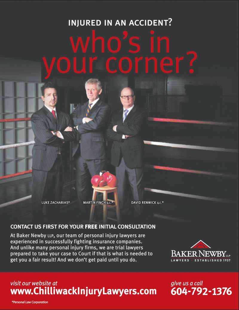 Baker Newby (604-792-1376) - Display Ad - LUKE ZACHARIAS* MARTIN FINCH Q.C.* DAVID RENWICK Q.C.*