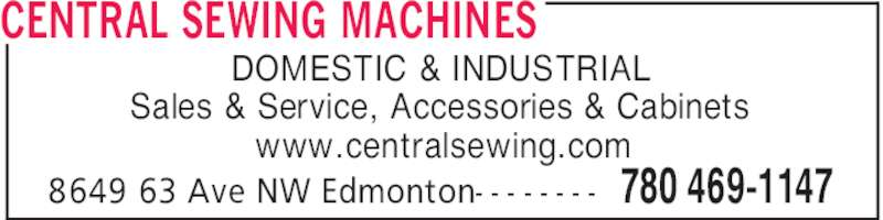 Central Sewing Machines (780-486-0047) - Display Ad - CENTRAL SEWING MACHINES 780 469-11478649 63 Ave NW Edmonton- - - - - - - - DOMESTIC & INDUSTRIAL Sales & Service, Accessories & Cabinets www.centralsewing.com