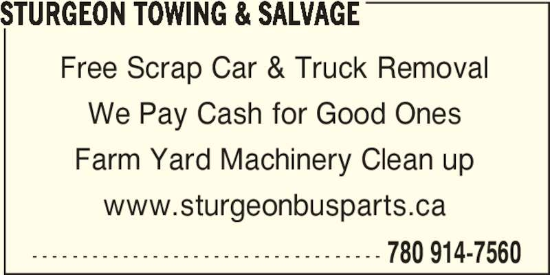 Sturgeon Towing & Salvage (780-914-7560) - Display Ad - 780 914-7560 STURGEON TOWING & SALVAGE Free Scrap Car & Truck Removal We Pay Cash for Good Ones Farm Yard Machinery Clean up www.sturgeonbusparts.ca - - - - - - - - - - - - - - - - - - - - - - - - - - - - - - - - - - -