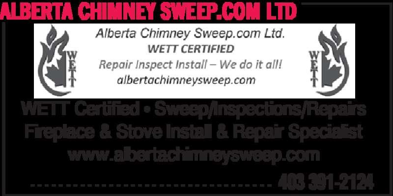 Alberta Chimney Sweep.com Ltd (403-391-2124) - Display Ad - ALBERTA CHIMNEY SWEEP.COM LTD  403 391-2124- - - - - - - - - - - - - - - - - - - - - - - - - - - - - - - - - - WETT Certified • Sweep/Inspections/Repairs Fireplace & Stove Install & Repair Specialist www.albertachimneysweep.com