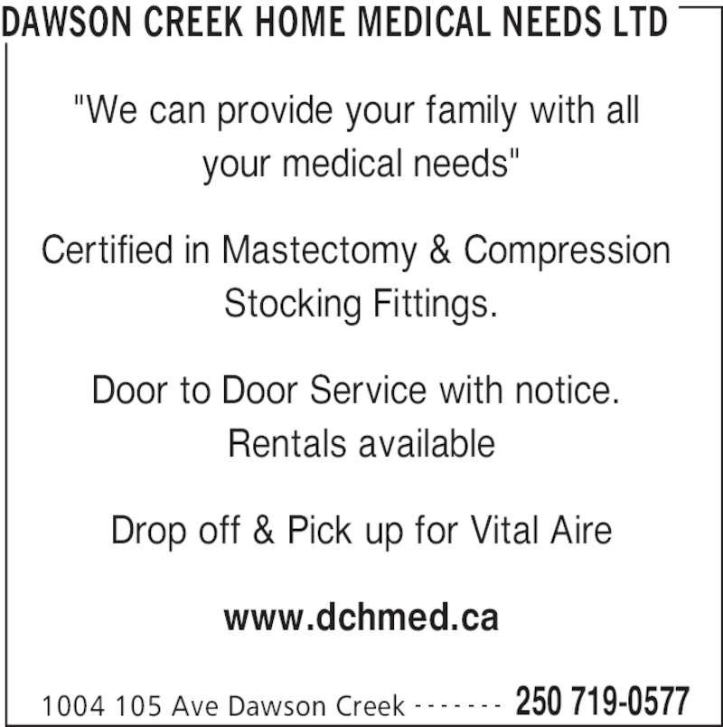 Dawson Creek Home Medical Needs Ltd Opening Hours 1004 105 Ave Dawson Creek Bc