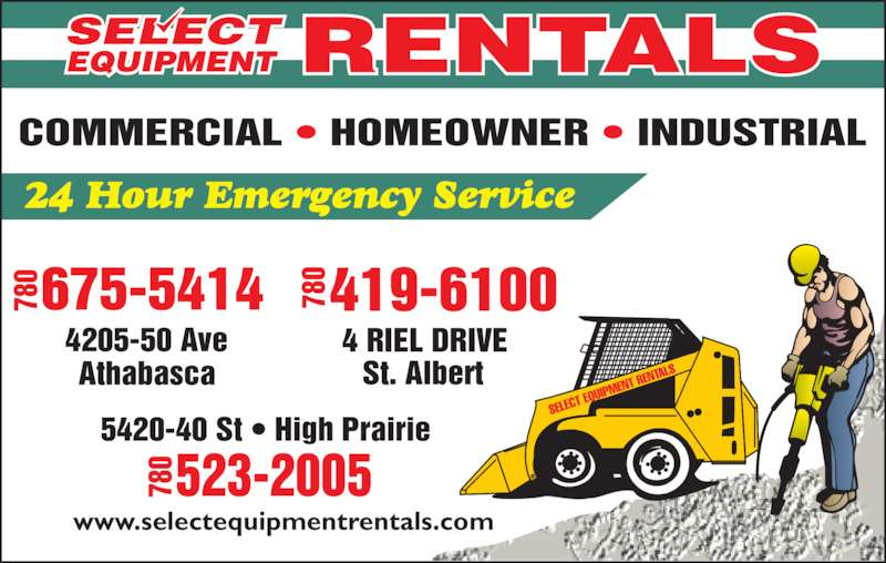 Select Equipment Rentals Ltd (780-675-5414) - Display Ad - 4 RIEL DRIVE 78 78 4205-50 Ave 5420-40 St • High Prairie 78 0 523-2005 www.selectequipmentrentals.com