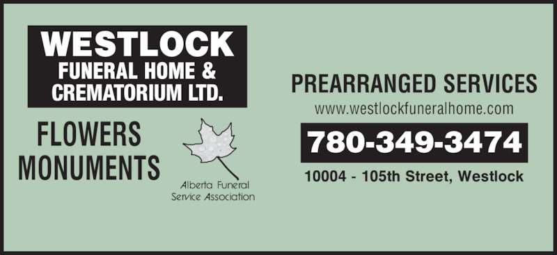 Westlock Funeral Home & Crematorium Ltd (780-349-3474) - Display Ad - 780-349-3474 PREARRANGED SERVICES www.westlockfuneralhome.com CREMATORIUM LTD.