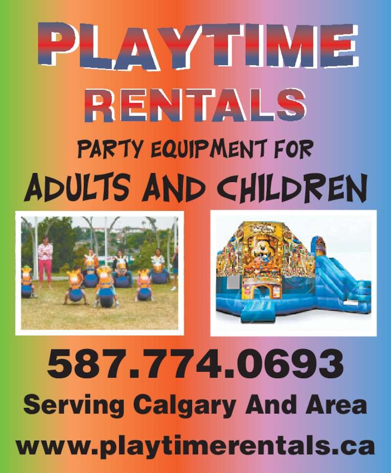 Playtime Rentals (403-258-0223) - Display Ad - RENTALS Serving Calgary And Area 587.774.0693 www.playtimerentals.ca
