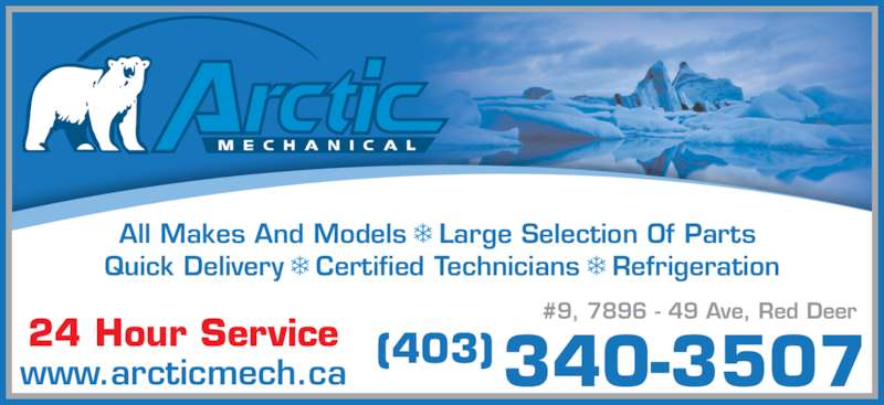 Arctic Mechanical (403-340-3507) - Display Ad - 24 Hour Service (403)340-3507www.arcticmech.ca #9, 7896 - 49 Ave, Red Deer All Makes And Models  Large Selection Of Parts  Quick Delivery  Certified Technicians  Refrigeration