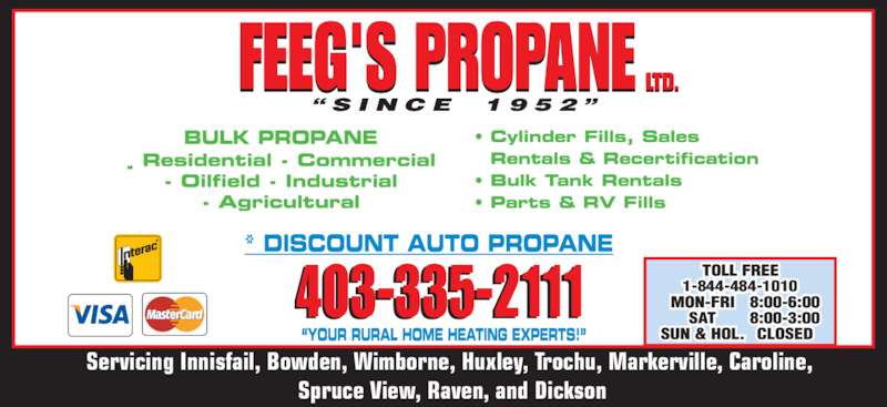 Feeg's Propane Ltd (403-335-3477) - Display Ad - 403-335-2111 Servicing Innisfail, Bowden, Wimborne, Huxley, Trochu, Markerville, Caroline,  Spruce View, Raven, and Dickson 1-844-484-1010