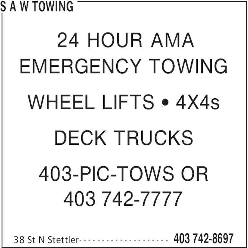 S A W Towing (403-742-8697) - Display Ad - WHEEL LIFTS ' 4X4s DECK TRUCKS 403-PIC-TOWS OR S A W TOWING 403 742-869738 St N Stettler- - - - - - - - - - - - - - - - - - - - 24 HOUR AMA EMERGENCY TOWING 403 742-7777