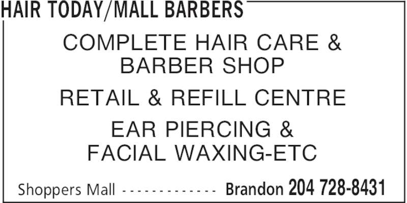 Hair Today Mall Barbers - Opening Hours - 1570 18th St ...: http://www.yellowpages.ca/bus/Manitoba/Brandon/Hair-Today-Mall-Barbers/3650152.html