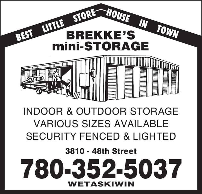 Wetaskiwin Storage Co (780-352-5037) - Display Ad - 780-352-5037 BEST     LITT LE    S TORE HOUSE    IN    TOWN