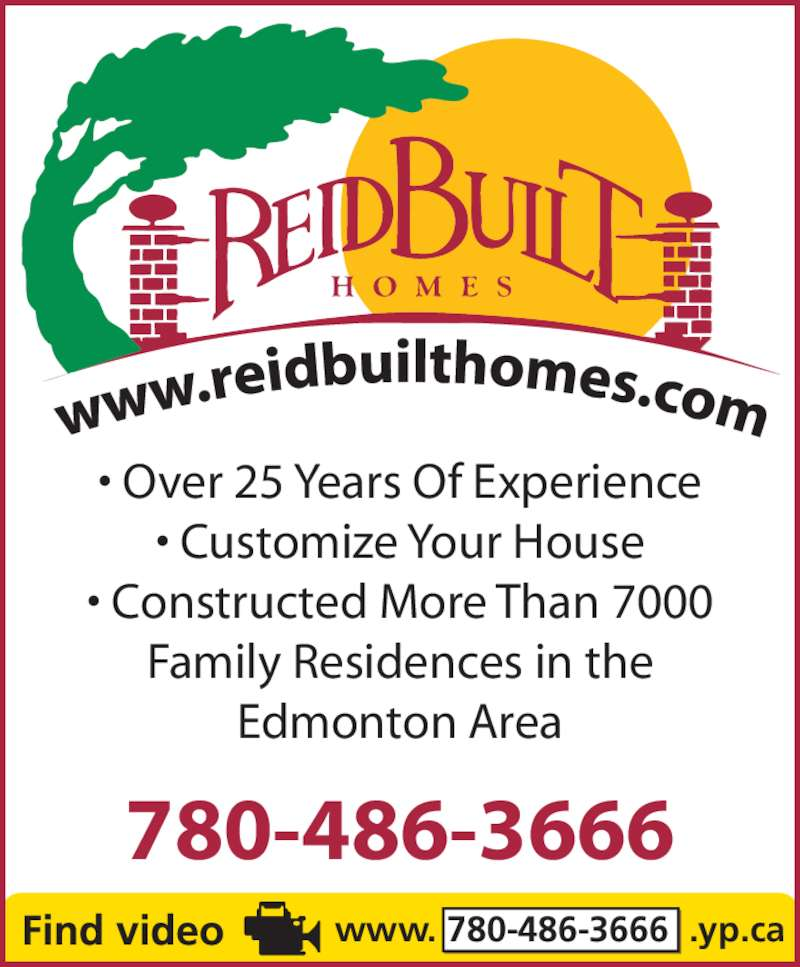 Reid-Built Homes Ltd (780-486-3666) - Display Ad - • Over 25 Years Of Experience • Customize Your House • Constructed More Than 7000 Family Residences in the Edmonton Area 780-486-3666 www. 780-486-3666  .yp.ca